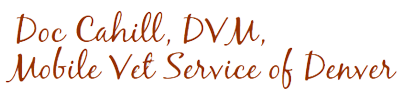 Doc Cahill, DVM, Mobile Vet Service of Denver